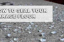 How To Properly Seal Your Garage Floor