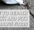 Repair Garage Floor Pits and Cracks