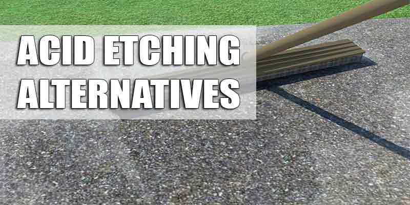 What Are The Alternative Of Acid Etching A Concrete Floor