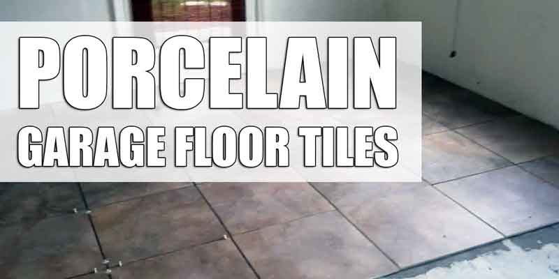 Porcelain Tiles Garage Floor
